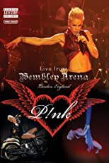 Pink: Live from Wembley Arena, London, England