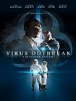 Virus Outbreak: Lautloser Killer