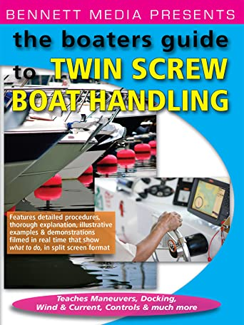 The Boaters Guide to Twin Screw Boat Handling - Lean Maneuvers, Docking, Wind & Current, Controls & More [OV]