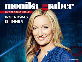 Monika Gruber -Irgendwas is' immer - Hauptprogramm