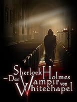 Sherlock Holmes - Der Vampir von Whitechapel