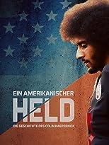 Ein amerikanischer Held: Die Geschichte des Colin Kaepernick