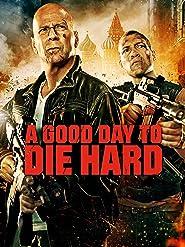 Stirb langsam - Ein guter Tag zum Sterben
