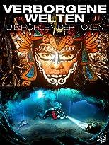 Verborgene Welten: Die Höhlen der Toten