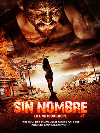 Sin Nombre: Life without Hope