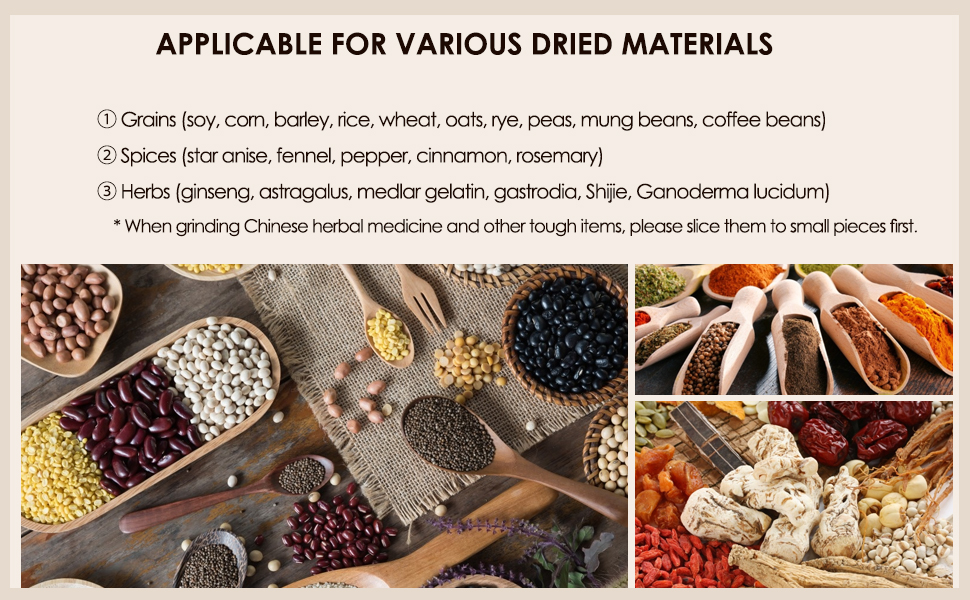 The grinder can deal with various dried materials.