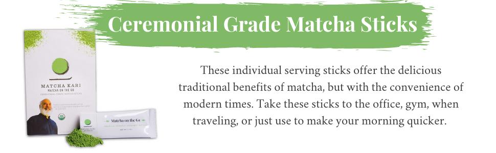 Ceremonial Grade Matcha Sticks