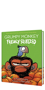 Grumpy Monkey Freshly Squeezed by Suzanne Lang; Illustrated by Max Lang