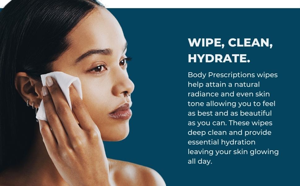 Wipe, Clean, Hydrate.