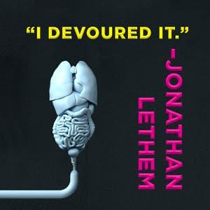 """'I devoured it"""" - Jonathan Lethem"""