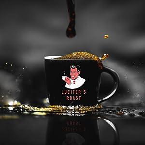 Lucifers Roast cup