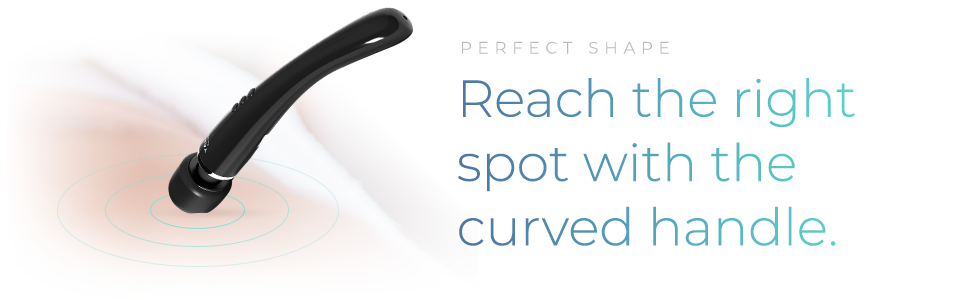 perfect shape reach the right spot with the curved handle