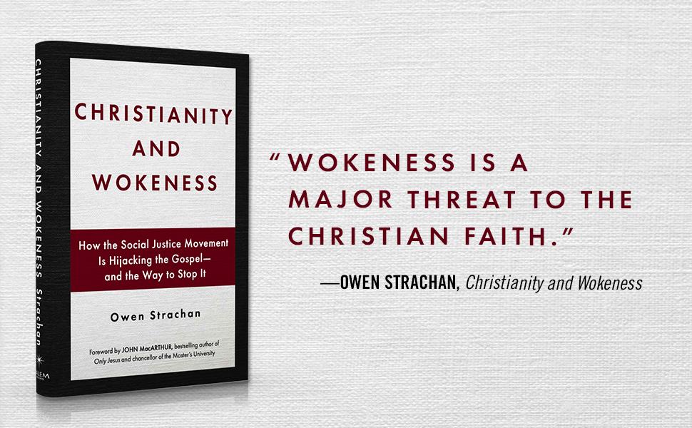 Wokeness is a major threat to the Christian faith