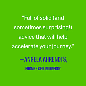 """Angela Ahrendts says, """"Full of solid (and sometimes surprising!) advice."""""""