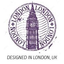 DESIGNED IN LONDON, UK