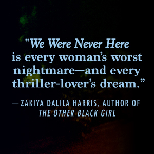 Secrets, lies, and friends who trust too much;we were never here;book club pick;mytery;thriller;