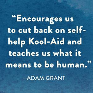 "Adam Grant says ""Encourages us to cut back on self-help Kool-Aid …."""