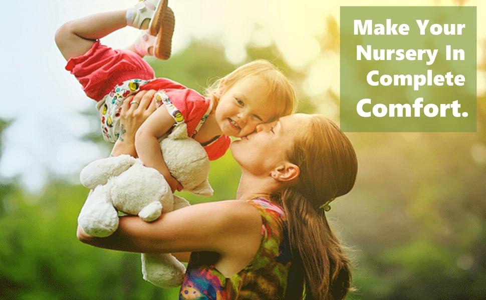 make Your nursery in complete comfort.