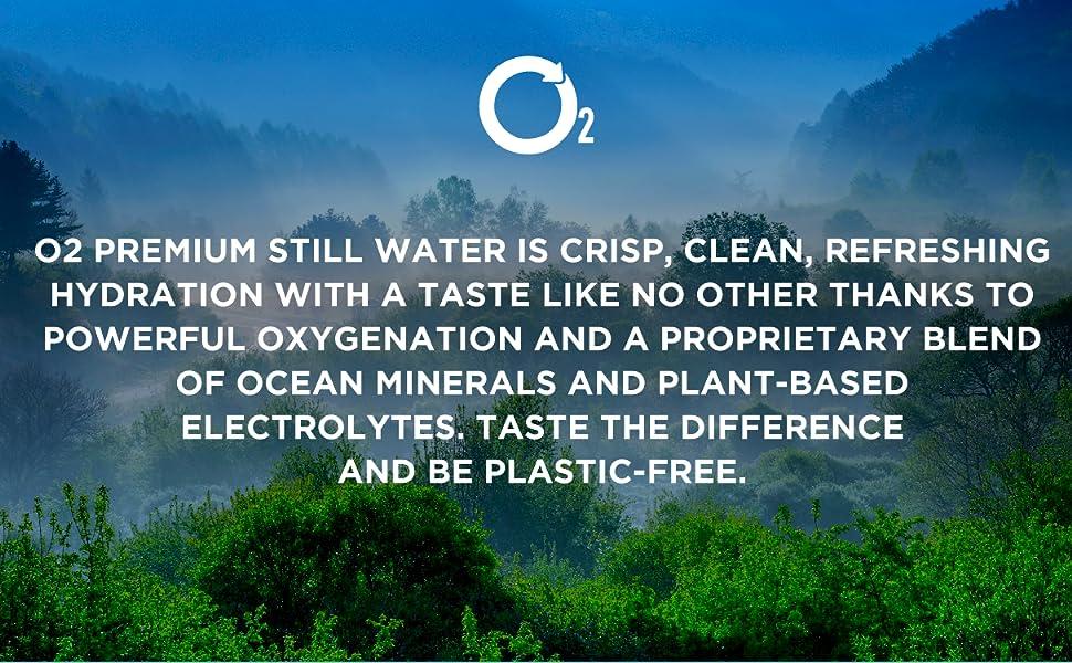 O2 Still Water Description