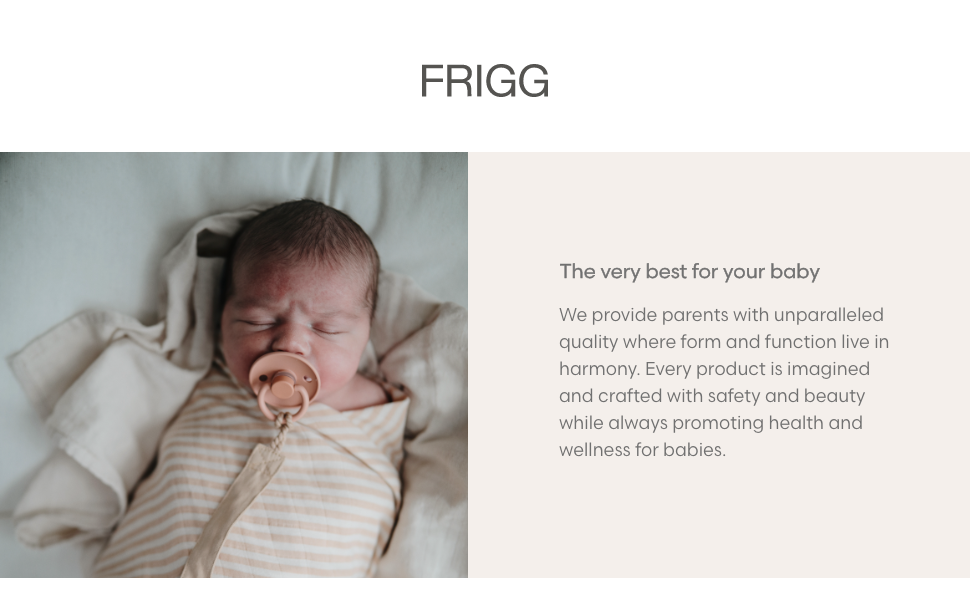 FRIGG - The very best for your baby