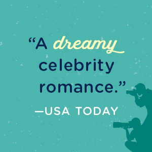 """""""A dreamy celebrity romance."""""""