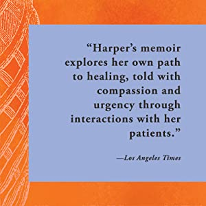 """""""Harper's memoir explores her own path to healing, told with compassion..."""" - Los Angeles Times"""