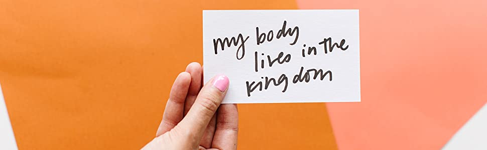 """""""My body lives in the Kingdom"""" quote from Breaking Free from Body shame"""