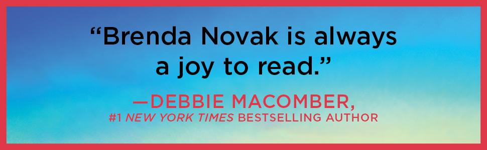 """Brenda Novak is always a joy to read.""—Debbie Macomber"