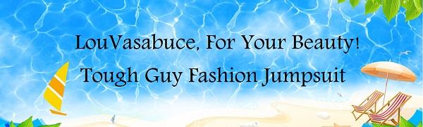 LouVasabuce, For Your Beauty!  Tough Guy Fashion Jumpsuit