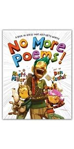 No More Poems! by Rhett Miller, illustrated by Dan Santat