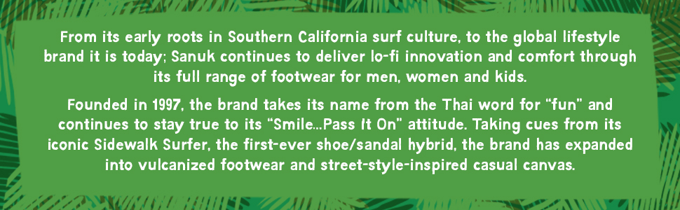 Sanuk delivers innovation and comfort through its full range of footwear for men, women and kids