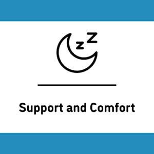 Support and Comfort