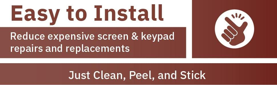 Easy to Install. Reduce expensive screen amp; keypad repairs and replacements.