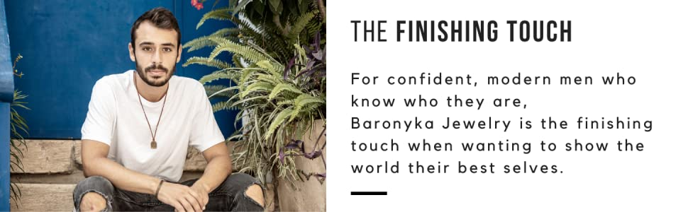Baronyka, The Finishing Touch, Jewelry for confident, modern, stylish men