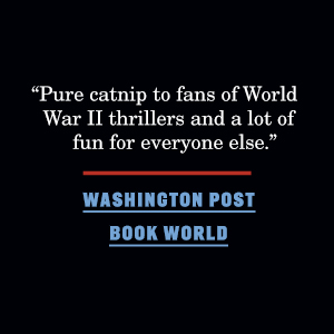 """""""Pure catnip for fans of World War II thrillers and a lot of fun for..."""""""
