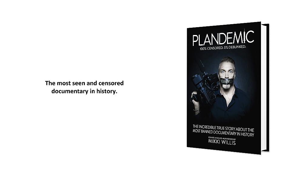 Plandemic, Indoctornation, Mikki Willis, Judy Mikovits, Dr. David Martin, Anthony Fauci