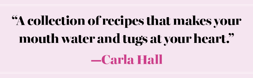 """Carla Hall calls it """"a collection of recipes that makes your mouth water and tugs at your heart"""""""