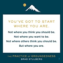 You've got to start where you are. Not where you think you should be. But where you are.