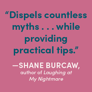 Shane Burcaw says, Dispels countless myths...while providing practical tips.