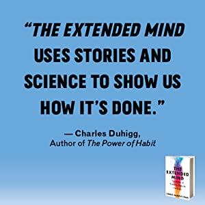 the extended mind uses stories and science to show us how it's done.