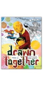 Drawn Together by Minh Le, illustrated by Dan Santat