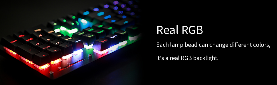 real RGB backlit each lamp bead can change different colors, it's a real RGB backlight
