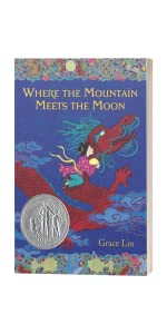 Where the Mountain Meets the Moon by Grace Lin
