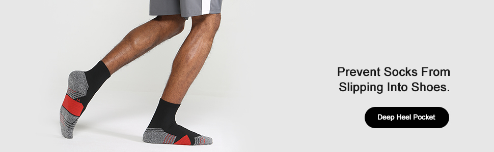 Deep Heel Pocket Prevent socks from slipping into shoes.