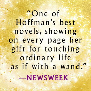 One of Hoffman's best novels, showing on every page her gift says Newsweek
