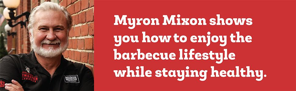 Myron Mixon shows you how to enjoy the barbecue lifestyle while staying healthy.