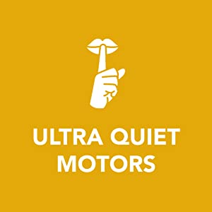 Ultra-quiet motors.