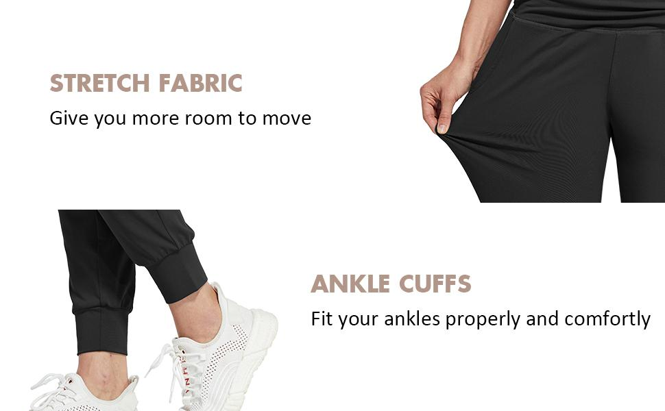 stretch fabric and ankle cuffs