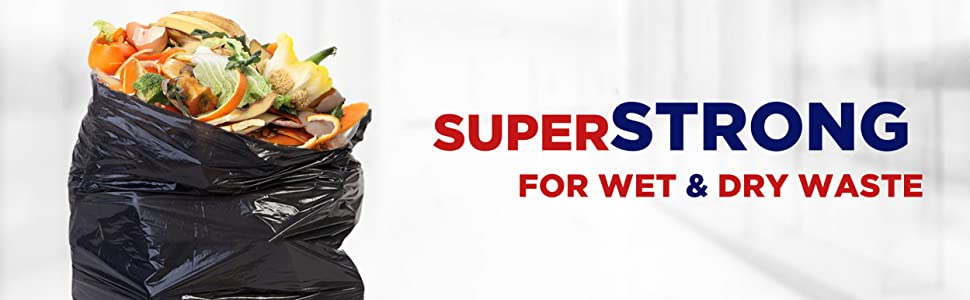 Super Strong for Wet & Dry Waste