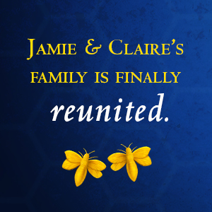 Jamie and Claire's family is finally reunited;diana gabaldon;outlander;outlander series;romance